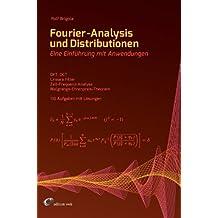 Fourier-Analysis und Distributionen: Eine Einführung mit Anwendungen