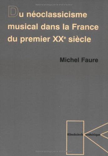 Du néoclassicisme musical dans la France du premier XXe siècle