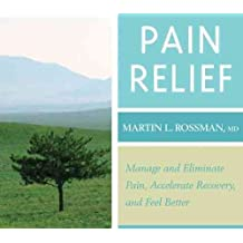 [Pain Relief: Clinically Proven, Guided Visualization Practices] (By: Martin L. Rossman) [published: April, 2010]