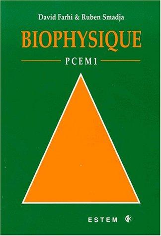 Biophysique : PCEM 1 par David Farhi
