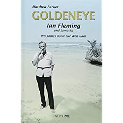 Goldeneye: Ian Fleming und Jamaika - Wo James Bond zur Welt kam