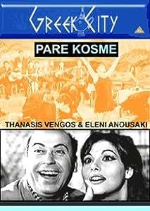 Greek: Pare Kosme