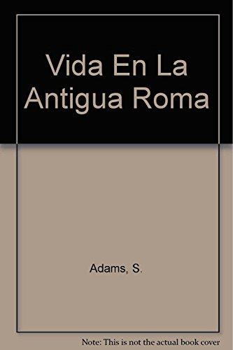 Descargar Libro Vida En La Antigua Roma de S. Adams