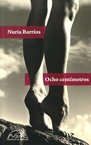 Ocho centímetros por Nuria Barrios
