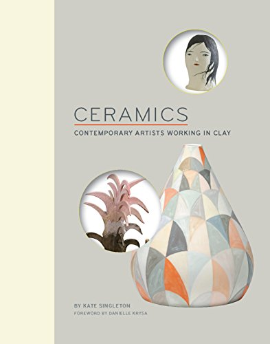 Ceramics: Contemporary Artists Working in Clay (English Edition)