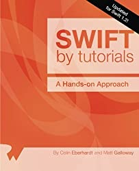 Swift by Tutorials: Updated for Swift 1.2: A Hands-On Approach by Eberhardt, Colin, Galloway, Matt (2015) Paperback