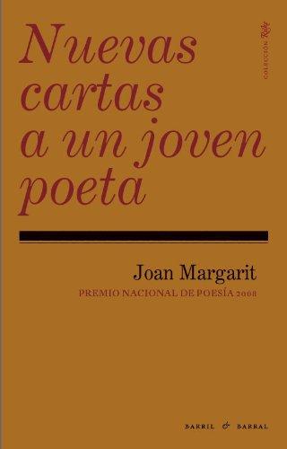 Nuevas Cartas A Un Joven Poeta 2ヲ (Rilke) por Joan Margarit