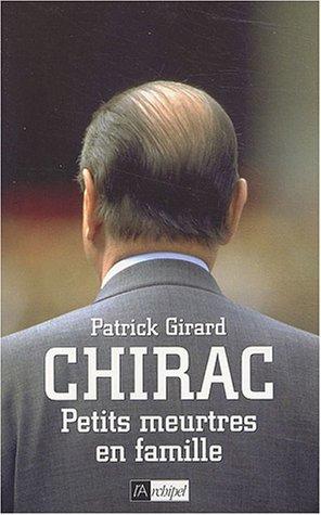 Chirac : Petits meurtres en famille par Patrick Girard