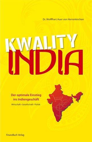 kwality-india-der-optimale-einstieg-ins-indiengeschaft-wirtschaft-gesellschaft-politik-by-wolffahrt-