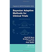Bayesian Adaptive Methods for Clinical Trials (Chapman & Hall/CRC Biostatistics Series, Vol. 38) 1st edition by Berry, Scott M., Carlin, Bradley P., Lee, J. Jack, Muller, P (2010) Hardcover