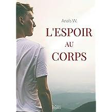 L'espoir au corps: parce qu'un roman feel good peut aussi parler de sujets forts et d'actualité.