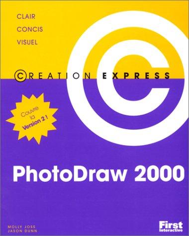 Création express, Photodraw 2000 par Joss, Dunn