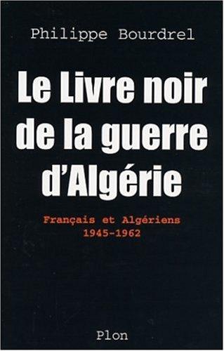 Le livre noir de la guerre d'Algérie par Philippe Bourdrel