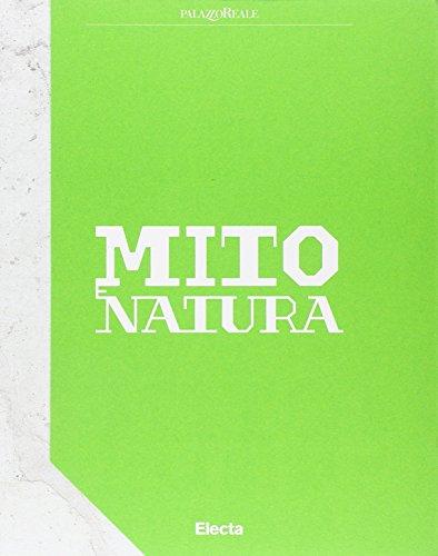 Mito e natura. Dalla Grecia a Pompei. Catalogo della mostra (Milano 22 luglio 2015-10 gennaio 2016). Ediz. illustrata (Cataloghi di mostre)