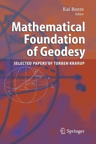 Mathematical Foundation of Geodesy: Selected Papers of Torben Krarup (2009-09-12)