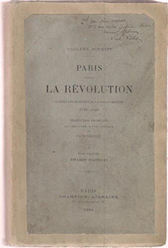 Paris pendant la Révolution d'après les rapports de la police secrète 1789-1800 TOME 1 AFFAIRES POLITIQUES