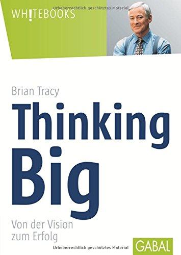 Buchseite und Rezensionen zu 'Thinking Big: Von der Vision zum Erfolg' von Brian Tracy