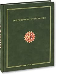 The Photography of Nature & The Nature of Photography.