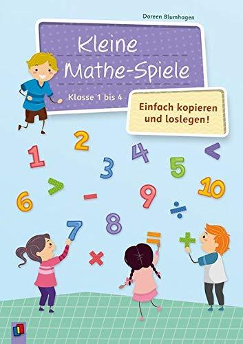 (Kleine Mathe-Spiele – einfach kopieren und loslegen: Für die Klassen 1 bis 4)
