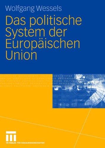 Das politische System der Europäischen Union por Wolfgang Wessels