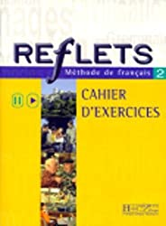 Reflets: Cahier D'Exercices 2