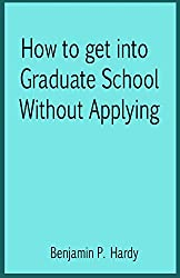 How to Get into Graduate School Without Applying