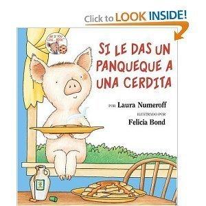 Si le das un panqueque a una cerdita/If You Give a Pig a Pancake por Laura Joffe Numeroff