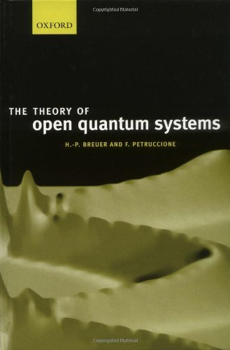 The Theory of Open Quantum Systems by Heinz-Peter Breuer (2002-08-29)