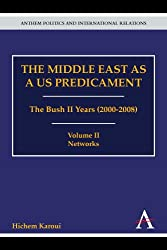 The Middle East As a Us Predicament: the Bush II Years (2000-2008): Networks