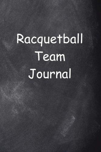 Racquetball Team Journal Chalkboard Design: (Notebook, Diary, Blank Book) (Sports Journals Notebooks Diaries) por Distinctive Journals