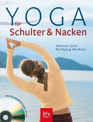 Yoga für Schulter & Nacken: Mit Übungsanleitungen auf CD