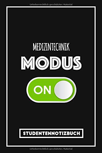 Studentennotizbuch Medizintechnik: Lustiges Notizbuch für Medizintechnik Studenten - Studium-Modus an! | Tagebuch oder Studienplaner | Liniertes Notizbuch mit 120 Seiten