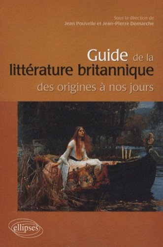 Guide de la littérature anglaise des origines à nos jours par Jean Pouvelle, Jean-Pierre Demarche, Vanessa Alayrac, Corinne Alexandre-Garner