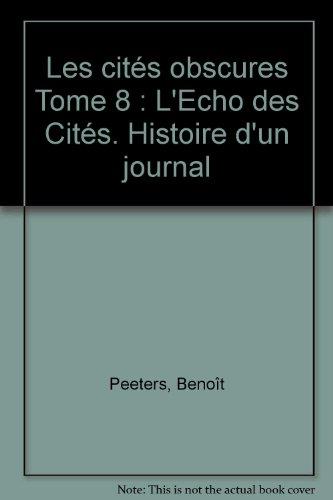 Les Cités Obscures, tome 8 : L'Echo des Cités, Histoire d'un journal