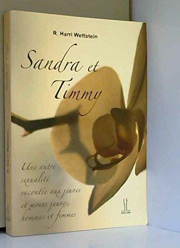 Sandra et Timmy : Une autre sexualit, raconte aux jeunes et moins jeunes, hommes et femmes