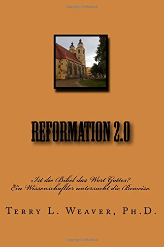 Reformation 2.0: Ist die Bibel das Wort Gottes? Ein Wissenschaftler untersucht die Beweise.