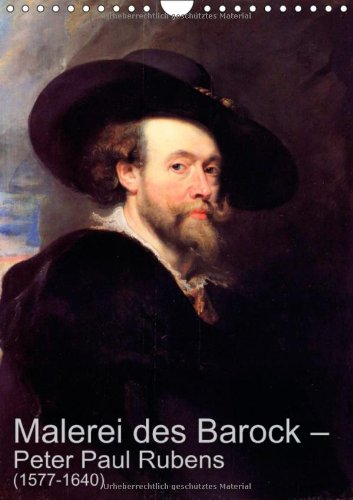 Malerei des Barock - Peter Paul Rubens (1577-1640) (Wandkalender 2014 DIN A4 hoch): Meister des Barock (Monatskalender, 14 Seiten)