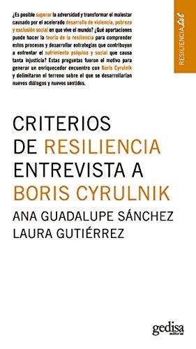Criterios de resiliencia. Entrevista a Boris Cyrulnik (Resiliencia.txt) por Guadalupe Ana Sánchez García