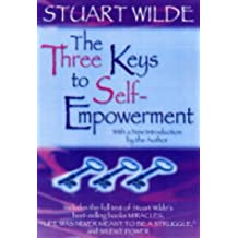 The Three Keys To Self-Empowerment by Stuart Wilde (2004-07-29)