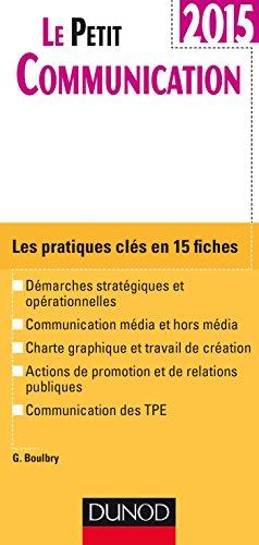 Le Petit Communication 2015: Les pratiques clés en 15 fiches par Gaëlle Boulbry