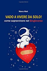 Idea Regalo - Vado a vivere da solo!: Come tornare single e sopravvivere