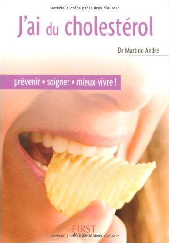 J'ai du cholestérol de Martine André,Florence Le Bras ( 22 mars 2006 )