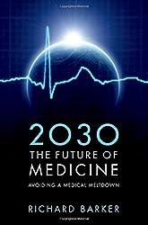 2030 The Future of Medicine: Avoiding a Medical Meltdown