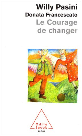 Le courage de changer par Willy Pasini