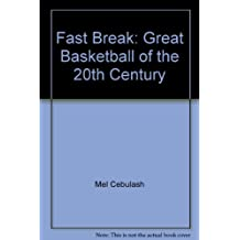 Fast Break: Great Basketball of the 20th Century