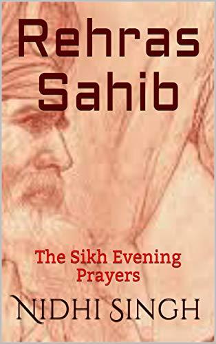 Rehras Sahib: The Sikh Evening Prayers (English Edition) por Nidhi Singh