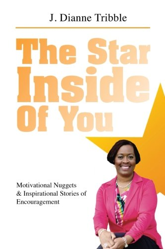 The Star Inside of You:: Motivational Nuggets & Inspirational Stories of Encouragement