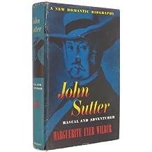 John Sutter: Rascal and Adventurer