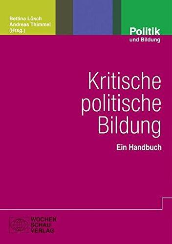 Kritische politische Bildung: Ein Handbuch (Politik und Bildung)