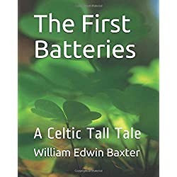 The First Batteries: A Celtic Tall Tale
